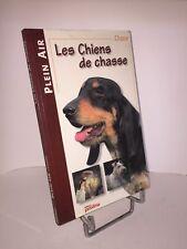 Les chiens de chasse par C. Rossignol, A. Caccivo et C. Pacheteau. Ed° Proxima