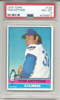 1976 TOPPS #126 TOM DETTORE, PSA 8 NM-MT, CHICAGO CUBS, TOUGH, LOW POP, L@@K