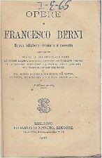 OPERE DI FRANCESCO BERNI - 1877 Sonzogno dialogo dei poeti le rime lettere