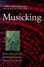 Musicking: The Meanings of Performing and Listening (Music/Culture), , Small, Ch