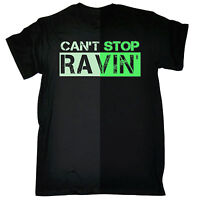 Glow In The Dark Cant Stop Ravin T-SHIRT Rave Dj Club Mc Dance Gift Birthday