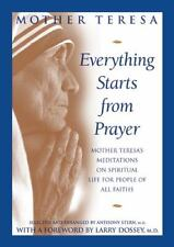 Everything Starts from Prayer: Mother Teresa's Meditations on Spiritual Life for