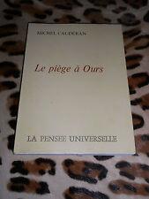 LE PIÈGE À OURS - Michel Caudéran - Pensée Universelle, 1974