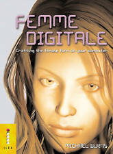 Femme Digitale: Crafting the Female Form on Your Computer by Michael Burns.