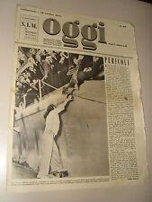 OGGI=1945/13=ALBERT MALTZ RACCONTO=CORFU=Madame Tussauds=O'NEILL EUGENE