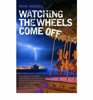 Watching the Wheels Come Off, Mike Hodges, Used; Good Book