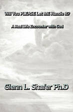 NEW Will You Please Let Me Handle It?: A Real Life Encounter with God