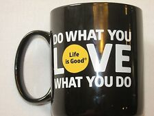 Life is Good Coffee Mug * Do What You Love, Love What You Do * FREE SHIPPING!!