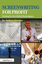 Screenwriting for Profit : The Global Marketplace Determines Your Subject by...