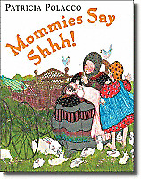 Mommies Say Shhh! by Patricia Polacco New HB (Remaindered)