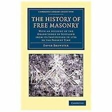 The History of Free Masonry, Drawn from Authentic Sources of Information :...