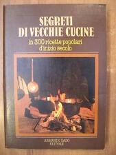 SEGRETI DI VECCHIE CUCINE 300 ricette popoleri Armando Dado gastronomia cucina