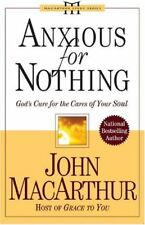 Anxious for Nothing: Gods Cure for the Cares of Y