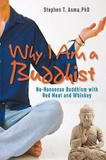 Why I Am a Buddhist: No-Nonsense Buddhism with Red Meat and Whiskey-ExLibrary