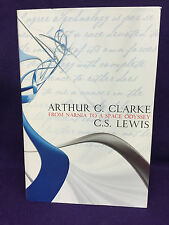 NEW  From Narnia to a Space Odyssey : Arthur C. Clarke and C.S. Lewis 1st /1st