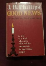 1963 Good News: Thoughts on God and Man by J. B. Phillips w/DJ 2nd Printing