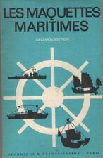 Les Maquettes Maritimes - Geo-Mousseron - Ed. Technique & Vulgarisation