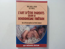 L'art D'etre Parents Selon Le Bouddhisme Tibetain - Maiden ; Farwell