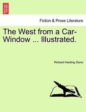 The West from a Car-Window ... Illustrated., Davis, Harding 9781241339036 New,,