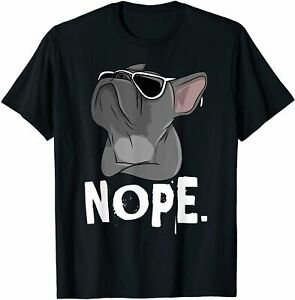 Nope Lazy Frenchie T-shirt For French Bulldog Dog Lover Size S-5XL