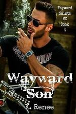 Wayward Saints MC: Wayward Son by K. Renee (2015, Paperback)