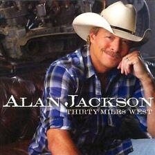 ALAN JACKSON - THIRTY MILES WEST  CD