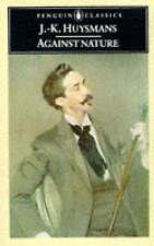 Good, Against Nature (Penguin Classics), Huysmans, J. K., Book