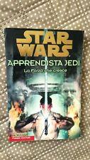 STAR WARS - D.Wolverton - APPRENDISTA JEDI #1 - LA FORZA CHE CRESCE -Fabbri 2000