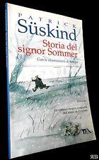 Patrick Suskind - Storia del signor Sommer - Tea ILL. Sempé - 9788878195837