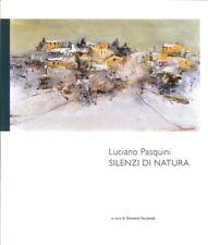 Luciano Pasquini. Silenzi di Natura - [Comune di Pontassieve]