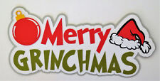 Merry Grinchmas Grinch Grinch Title Paper Die Cut Scrapbook Embellishement