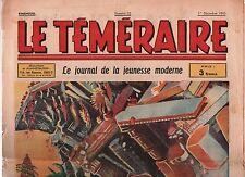 Le Téméraire n° 22. 1er décembre 1943. LA FIN DU MONDE.  VICA. ERIK.