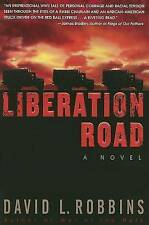 NEW Liberation Road: A Novel of World War II and the Red Ball Express