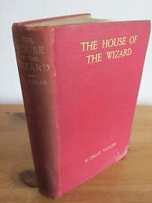 The House of he Wizard by M. Imlay Taylor 1900 Rare Gay & Bird London
