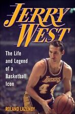 Jerry West: The Life and Legend of a Basketball Icon by Lazenby, Roland