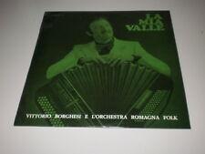 VITTORIO BORGHESI - LA MIA VALLE -  LP 1974 CETRA RECORDS - MADE IN ITALY - FOLK