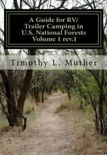 A Guide for RV/Trailer Camping in U.S. National Forests Volume 1: Helping to fi