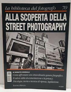 BIBLIOTECA DEL FOTOGRAFO N.70  ALLA SCOPERTA DELLA STREET PHOTOGRAPHY