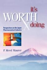It's Worth Doing: Perspectives on the Japan Pharmaceutical Industry (Hardback or