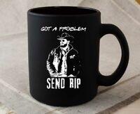 Got A Problem Send-Rip Coffee Mug Wheeler Yellowstone-Cowboy Black Mug