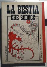 LIBRO LA BESTIA CHE SEDUCE FRANCO BARBERO PRO MANUSCRIPTO NOV 1990