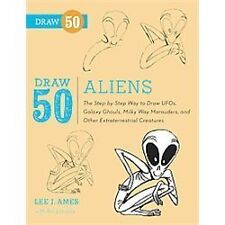 Draw 50 Aliens, UFOs, Galaxy Ghouls, and more by Lee Ames c2013 NEW Paperback