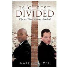 Is Christ Divided by Mark Oliver (2013, Paperback)