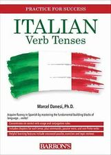 Practice for Success: Italian Verb Tenses : Fully Conjugated Verbs by Marcel...