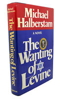 Michael Halberstam THE WANTING OF LEVINE  1st Edition 1st Printing