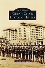 Ocean City S Historic Hotels by Fred Miller and Susan Miller (2014, Hardcover)