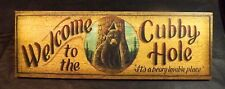 """17 X 5 1/2"""" WALL SIGN AMERICAN SPORTSMAN SIGN CO. """"WELCOME TO THE CUBBY HOLE"""""""