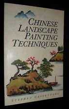 Chinese Landscape Painting Techniques by Stephen Cassettari (Paperback, 1991)