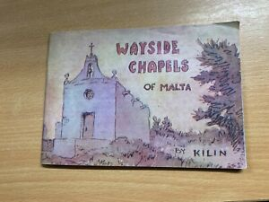 """VINTAGE *SIGNED COPY* """"WAYSIDE CHAPELS OF MALTA"""" SMALL PAPERBACK BOOK (LL)"""