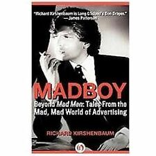 Madboy: Beyond Mad Men: Tales from the Mad, Mad World of Advertising